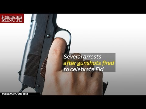 Several arrests after gunshots fired to celebrate Eid