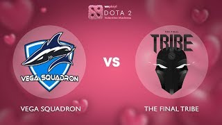 Vega Squadron vs The Final Tribe - RU @Map1 | Dota 2 Valentine Madness | WePlay!