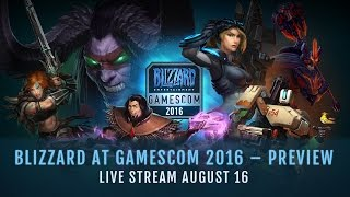 Blizzard at gamescom 2016 – Preview | Live Stream August 16