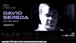 Ep. 534 FADE to BLACK Jimmy Church w/ David Sereda : Alien Radio Signals : LIVE