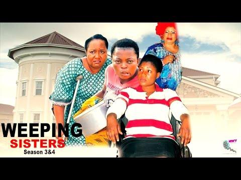 Weeping Sister Season 3 & 4 - Latest Nigerian Nollywood Movie