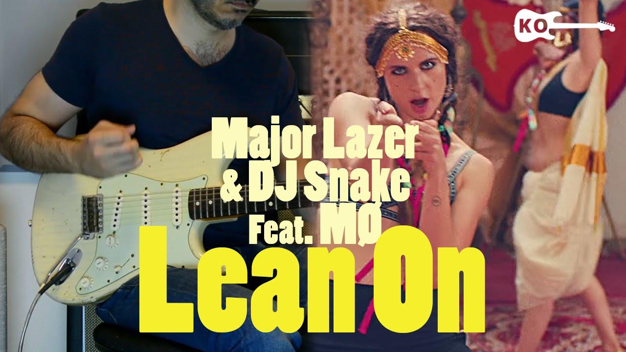 Major Lazer & DJ Snake – Lean On (feat. MØ) – Electric Guitar Cover by Kfir Ochaion