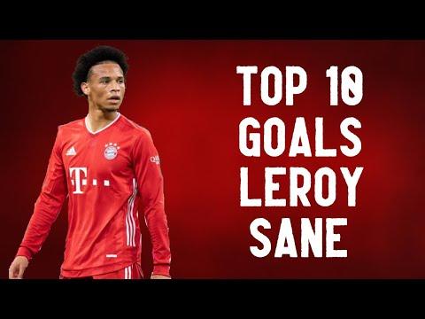 Top 10 goals ● Leroy Sané | HD