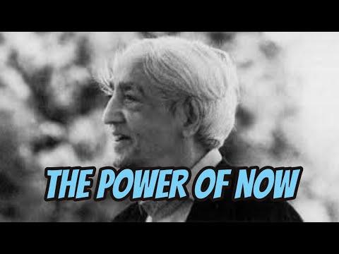 The Power Of Now - Jiddu Krishnamurti