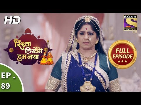 Rishta Likhenge Hum Naya - Ep 89 - Full Episode - 9th March, 2018