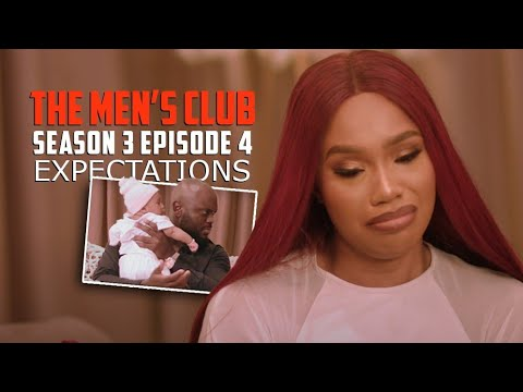 THE MEN'S CLUB / SEASON 3 / Episode 4 Expectations