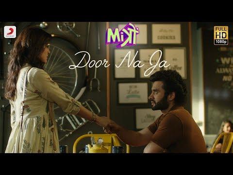 Door Na Ja – Mitron   Jackky Bhagnani   Kritika Kamra   Sonu Nigam   Sharib – Toshi
