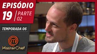 MASTERCHEF BRASIL (04/08/2019)   PARTE 2   EP 19   TEMP 06