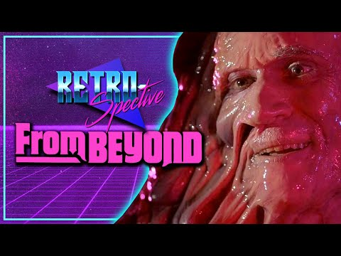 From Beyond (1986) - Retro-Spective Movie Review
