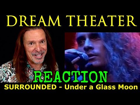 Vocal Coach Reaction To Dream Theater - James Labrie - Surrounded - Under A Glass Moon - Ken Tamplin