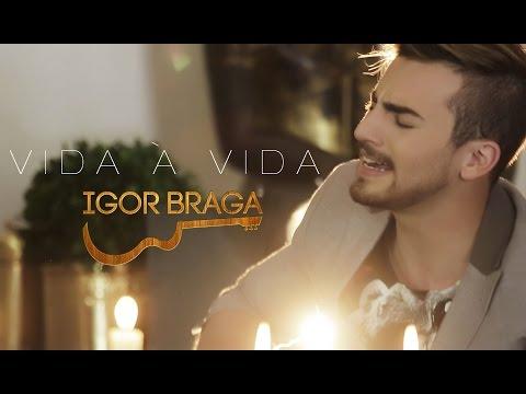Vida à Vida - Igor Braga   Clipe OFICIAL