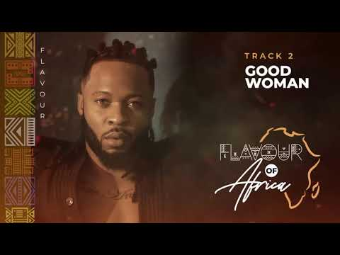 Flavour-Good Woman (officail video)