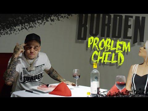 Burden - Problem Child (Official Music Video)