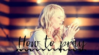How to Pray (Video)