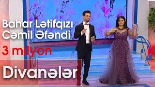 Bahar Lətifqızı və Cəmil Əfəndi - Divanələr