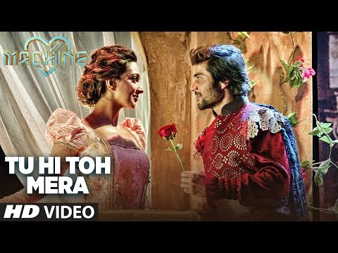 Tu Hi Toh Mera Video Song : MACHINE