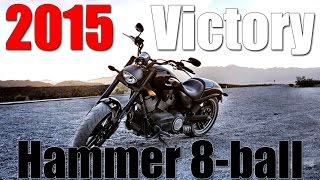 8. 2015 Victory Hammer 8-ball | First Ride/Impressions