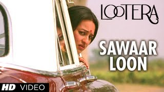 SAWAAR LOON LOOTERA VIDEO SONG  RANVEER SINGH, SONAKSHI SINHA