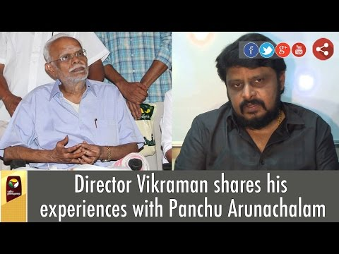 Director-Vikraman-shares-his-experiences-with-Panchu-Arunachalam
