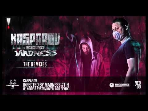 Kasparov - Infected by Madness #TiH (F. Noize & System Overload Remix)