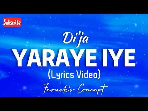 Di'ja - YARAYE IYE (Lyrics Video)