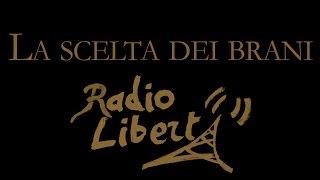 RADIO LIBERTÀ #2: La scelta dei brani