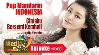 Video Yulia Yasmin - Cintaku Bersemi Kembali [Official] MP3, 3GP, MP4, WEBM, AVI, FLV Mei 2019