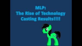 MLP The Rise of Technology Casting Results