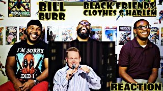 Video Bill Burr : Black Friends Clothes & Harlem Reaction MP3, 3GP, MP4, WEBM, AVI, FLV Agustus 2019
