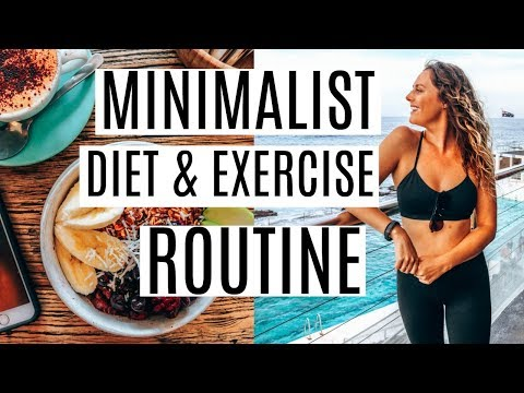 MINIMALIST DIET & EXERCISE ROUTINE