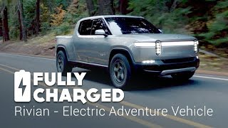 Video Rivian - Electric Adventure Vehicle  | Fully Charged MP3, 3GP, MP4, WEBM, AVI, FLV Januari 2019