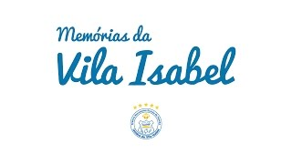 Depoimento Ilvamar Magalhães - Memórias da Vila Isabel