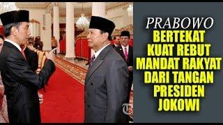 Video WUIH...2019 Prabowo Bertekat Kuat Rebut Mandat Rakyat Dari Tangan Presiden Jokowi !! MP3, 3GP, MP4, WEBM, AVI, FLV Oktober 2017
