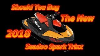 7. Why You Should Buy The New 2018 Seadoo Spark Trixx | Whats New?