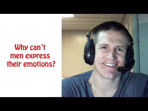Why Can't Men Express Their Emotions?