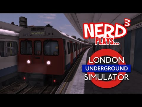 Nerd³ Plays... London Underground Simulator