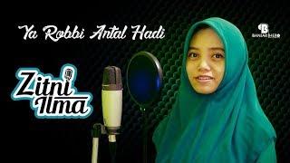 Video Zitni Ilma - Ya Robbi Antal Hadi MP3, 3GP, MP4, WEBM, AVI, FLV Oktober 2017