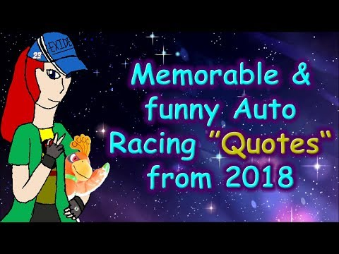 Memorable & Funny Quotes from the 2018 Racing season