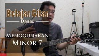 Video Belajar Gitar Dasar - Menggunakan Minor 7 MP3, 3GP, MP4, WEBM, AVI, FLV Maret 2018