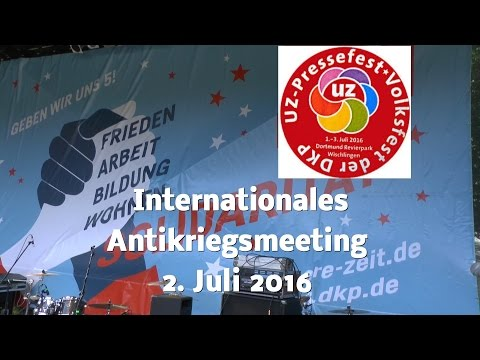 Internationales Antikriegsmeeting auf dem UZ-Pressefest in Dortmund, 2. Juli 2016