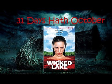 Day 24 of 31 Days Hath October : Wicked Lake Review