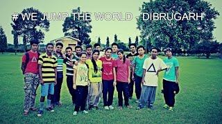 Dibrugarh India  City new picture : WE JUMP THE WORLD - DIBRUGARH, ASSAM | AR FREERUNNING | INDIAN PARKOUR