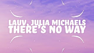 Lauv, Julia Michaels - There's No Way (Lyrics) 🎵