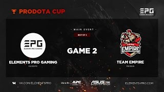 Elements Pro Gaming vs Team Empire bo3 @ Prodota Cup game 2