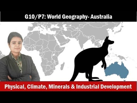 G10/P7: World Geography- Australia: Physiography, Rivers, Climate, Resources