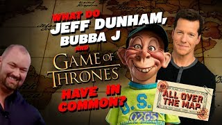 What Do Jeff Dunham, Bubba J and Game of Thrones Have in Common? | ALL OVER THE MAP | JEFF DUNHAM