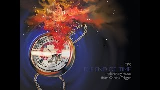 Video TPR - Melancholy Music From Chrono Trigger - The End Of Time (2015) Full Album MP3, 3GP, MP4, WEBM, AVI, FLV Desember 2018