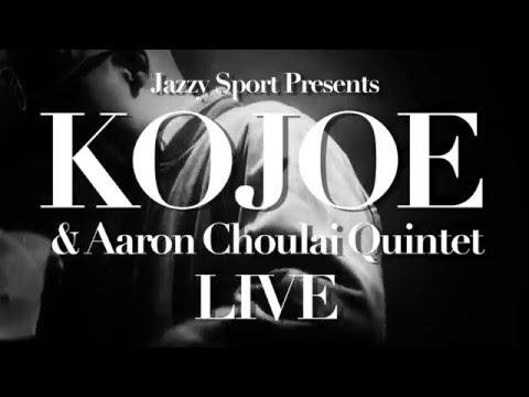 Jazzy Sport Presents - Kojoe & Aaron Choulai Quintet Live