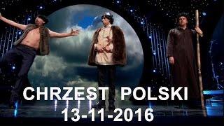 Skecz, kabaret = Neo-Nówka - Chrzest Polski 2016 (15-lecie kabaretu Neo-Nówka - Schody do Nieba)