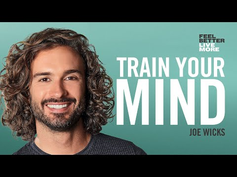Joe Wicks on The Power of Positivity | Feel Better Live More Podcast
